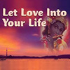 9. Let love into your heart